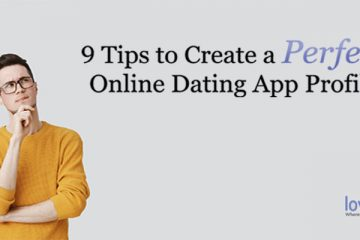 Tips to Create a Perfect Dating App Profile